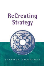 Recreating Strategy : Management from the Inside Out - Stephen Cummings