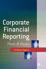 Corporate Financial Reporting : Theory and Practice - Andrew W. Higson