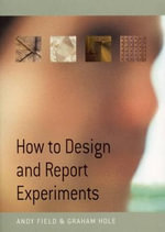 How to Design and Report Experiments - Andy Field