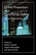 Crime Prevention and Community Safety : New Directions