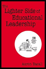 The Lighter Side of Educational Leadership - Aaron Bacall