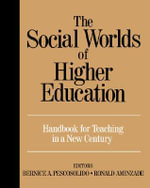 The Social Worlds of Higher Education : Handbook for Teaching in a New Century