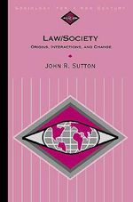 Law/Society : Origins, Interactions, and Change - John R. Sutton