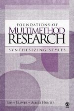 Foundations of Multimethod Research : Synthesizing Styles - John D. Brewer