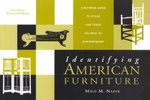 Identifying American Furniture : A Pictorial Guide to Styles and Terms Colonial to Contemporary :  A Pictorial Guide to Styles and Terms Colonial to Contemporary - Milo M. Naeve