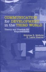 Communication for Development in the Third World : Theory and Practice for Empowerment - Srinivas R. Melkote