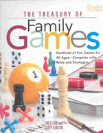 The Treasury of Family Games : Hundreds of Fun Games for All Ages, Complete with Rules and Strategies - Jim Glenn