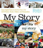 My Story : Easy Digital Tools to Archive Your Life with Photos, Music, Videos, and Keepsakes [With DVD] - Adam Juniper
