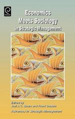 Economics Meets Sociology in Strategic Management : Advances in Strategic Management