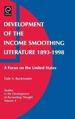 Development of the Income Smoothing Literature, 1893-1998 : A Focus on the United States - Dale A. Buckmaster