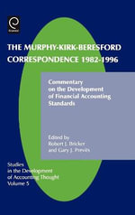 The Murphy-Kirk-Beresford Correspondence, 1982-1996 : Commentary on the Development of Financial Accounting Standards