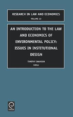 An Introduction to the Law and Economics of Environmental Policy : Issues in Institutional Design