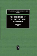 The Economics of the Internet and E-commerce : VOLUME 11 (AAME)