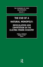 The End of a Natural Monopoly : Deregulation and Competition in the Electric Power Industry - Daniel H. Cole