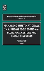 Managing Multinationals in a Knowledge Economy : Economics, Culture, and Human Resources