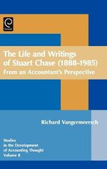 The Life and Writings of Stuart Chase (1888-1985) : From an Accountant's Perspective