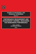 Performance Measurement and Management Control : Measuring and Rewarding Performance :  Measuring and Rewarding Performance - Marc J. Epstein