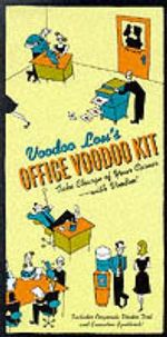 Voodoo Lou's Office Voodoo Kit : Take Charge of Your Career -- With Voodoo! Includes Corporate Voodoo Doll and Executive Spellbook - Lou Harry