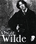 The Quotable Oscar Wilde : Miniature Editions - Sheridan Morley