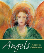 Angels : A Joyous Celebration - Running Press