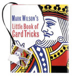 Mark Wilson's Little Book of Card Tricks : Miniature Editions - Mark Wilson
