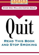 Quit : Read This Book and Stop Smoking - Charles F. Wetherall