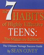 The 7 Habits of Highly Effective Teens  -MINI EDITION : Miniature Editions Ser. - Sean Covey