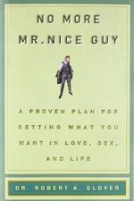 No More MR Nice Guy - Dr Robert A Glover