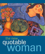 The Quotable Woman : Irresistible Miniature Editionstm Ser.: Little Books to Treasure Ser. - Running Press
