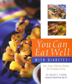You Can Eat Well With Diabetes : Fast, Easy, Delicious Recipes for Everyday Living - Helen V. Fisher