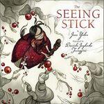 The Seeing Stick - Jane Yolen