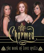 Charmed : The Book of Love Spells - Paul Ruditis