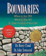 Boundaries : When to Say Yes, When to Say No-to Take Control of Your Life - Dr. Henry Cloud