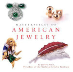 Masterpieces of American Jewelry : By the National Jewelry Insitute - Judith Price