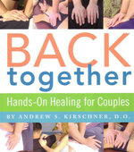 Back Together : Hands-On Healing for Couples - Andrew Kirschner