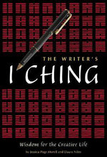 The Writer's I Ching : Wisdom for the Creative Life - Jessica Page Morrell