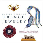 Masterpieces of French Jewelry : By the National Jewelry Insitute - Judith Price