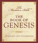 The Miniature Bible : The Book of Genesis - From the King James Bible - Running Press