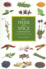 The Herb and Spice Companion : A Connoisseur's Guide - Marcus Webb