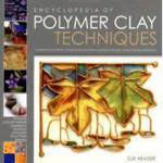The Encyclopedia of Polymer Clay Techniques : A Comprehensive Directory of Polymer Clay Techniques Covering a Panoramic Range of Exciting Applications - Sue Heaser