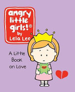 Angry Little Girls : A Little Book of Love - Lela Lee
