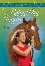 Saddle Wise : Rainy Day Rescue - Inda Schaenen