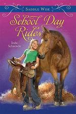 Saddle Wise : School Day Rides - Inda Schaenen