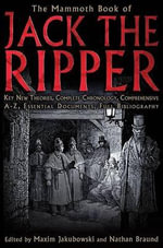 The Mammoth Book of Jack the Ripper - Maxim Jakubowski