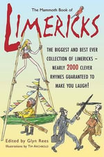 The Mammoth Book of Limericks : The biggest and best collection of limericks - Nearly 2,000 clever rhymes guaranteed to make you laugh! (Including naughty ones!) - Glyn Rees