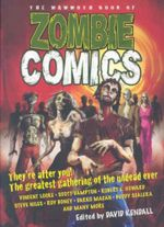 The Mammoth Book of Zombie Comics - David Kendall