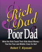 Rich Dad, Poor Dad - Mini Book Edition :  What the Rich Teach Their Kids About Money - That the Poor and Middle Class Do Not! - Robert T. Kiyosaki