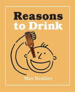 Reasons to Drink - Max Brallier