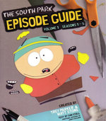The South Park Episode Guide Volume 1 Seasons 1 - 5 : The Official Companion to the Outrageous Plots, Shocking Language, Skewed Celebrities, and Awesome Animation - Trey Parker
