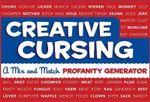 Creative Cursing : A Mix 'n' Match Profanity Generator - Sarah Royal